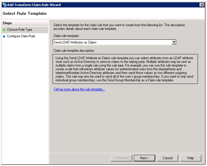 The Select Rule Template pane of the Add Transform Claim Rule Wizard contains the claim rule template to use.
