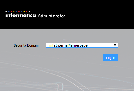 The Administrator tool login dialog shows the _infaInternalNamespace security domain selected.