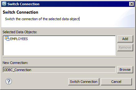 The Switch Connection dialog box shows the data object for which you want to switch the connection and the new connection that you want to use.